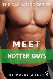 Meet Hotter Guys: The Gay Dating Series