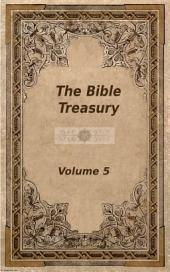 The Bible Treasury: Christian Magazine Volume 5, 1864-5 Edition