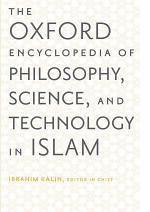 The Oxford Encyclopedia of Philosophy, Science, and Technology in Islam