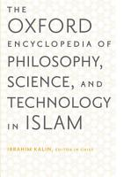 The Oxford Encyclopedia of Philosophy  Science  and Technology in Islam PDF