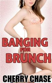 Banging for Brunch (Cheating BDSM Menage)