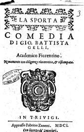 La sporta comedia di Gio. Battista Gelli, academico fiorentino
