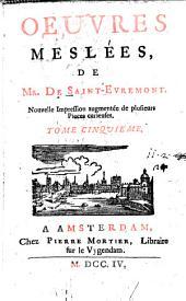 Oeuvres meslées, de mr. de Saint-Evremont. ..: Volume5
