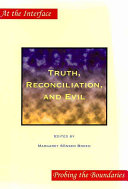 Truth, Reconciliation, and Evil