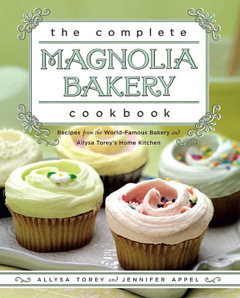 The Complete Magnolia Bakery Cookbook