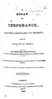 An Essay on Temperance, addressed particularly to Students ... Second edition