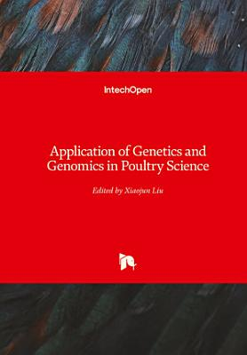Application of Genetics and Genomics in Poultry Science