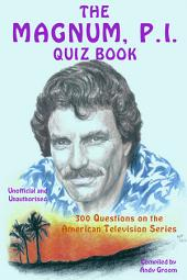 The Magnum, P.I. Quiz Book: 300 Questions on the American Television Series, Page 1