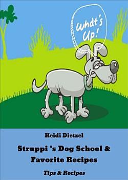 Struppi  s Dog School   Favorite Recipes PDF