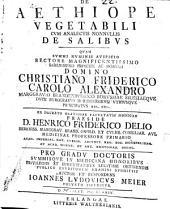 Dissertatio Inavgvralis [Inauguralis] Chemico Medica De Aethiope Vegetabili: cum analectis non nullis de salibus