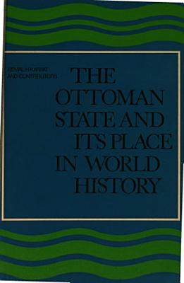 The Ottoman State and Its Place in World History PDF