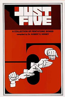 Just Five  Children s Song Collection   Unison   Pentatonic Songs