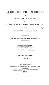 Around the World: A Narrative of a Voyage in the East India Squadron Under Commodore George C. Read, Volume 2