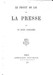 Le Projet de loi sur la Presse, par un ancien journaliste [J. B. R. J. Lemer].