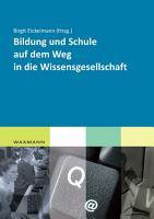 Bildung und Schule auf dem Weg in die Wissensgesellschaft PDF
