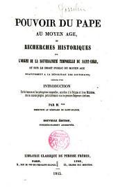 Pouvoir du Pape au Moyen Age ou recherches historiques sur l ́origine de la souveraineté temporelle du Saint Siège par M.