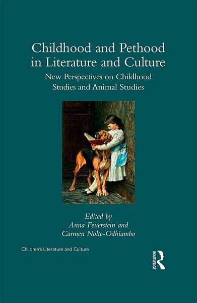 Download Childhood and Pethood in Literature and Culture Book