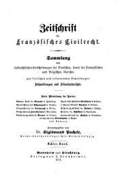 Zeitschrift für deutsches bürgerliches Recht und französisches Civilrecht: Letzteres mit besonderer Berücksichtigung des Zwischenrechts, Band 8