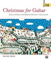 Christmas for Guitar: In TAB: Guitar Solos and Duets with Optional Parts for C Instruments