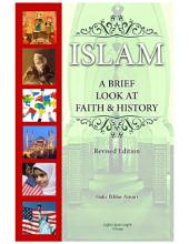 Islam: A Brief Look at Faith and History (Revised Edition)