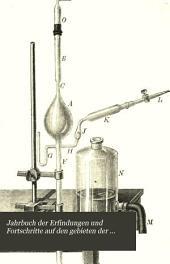 Jahrbuch der Erfindungen und Fortschritte auf den gebieten der physik, chemie und chemischen technologie, der astronomie und meteorologie ...: Band 10