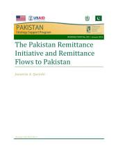 The Pakistan remittance initiative and remittance flows to Pakistan