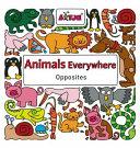 Animals Everywhere: Opposites