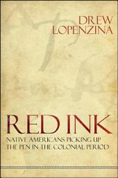 Red Ink: Native Americans Picking Up the Pen in the Colonial Period