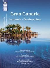 DuMont Bildatlas Gran Canaria, Lanzarote, Fuerteventura: Sonneninseln im Atlantik, Ausgabe 2