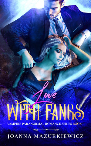 Love with Fangs  Vampire Paranormal Romance Series Book 1