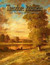 Theodore Rousseau: 102 Painting and Drawings