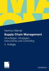 Supply Chain Management: Grundlagen, Strategien, Instrumente und Controlling, Ausgabe 4