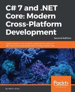 C# 7 and .NET Core: Modern Cross-Platform Development