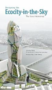 Designing the Ecocity-in-the-Sky: The Seoul Workshop