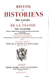 Recueil des historiens des Gaules et de la France: Volume17