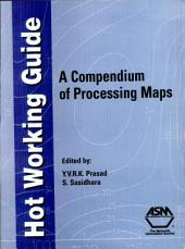 Hot Working Guide: A Compendium of Processing Maps