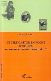 Le père castor en poche: (1980-1990) - Ou comment innover sans trahir ?