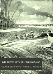 The Rover Boys on Treasure Isle: Or, The Stange Cruise of the Steam Yacht