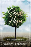 Seeds OF Hope: A Journey Through Medication and Madness Toward Meaning