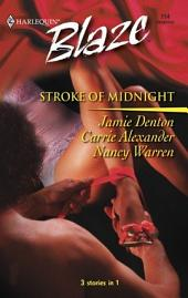 Stroke of Midnight: Impulsive\Enticing\Tantalizing