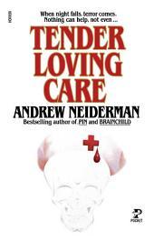 Tender Loving Care