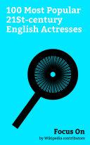 Focus On: 100 Most Popular 21St-century English Actresses