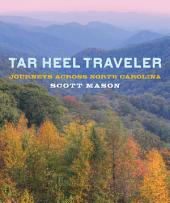 Tar Heel Traveler: Journeys across North Carolina