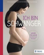 Ich bin schwanger: Woche für Woche rundum gut beraten, Ausgabe 2