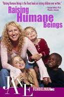 Raising Humane Beings