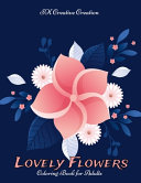 Lovely Flowers Coloring Book for Adults