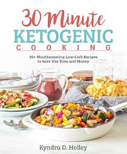 30 Minute Ketogenic Cooking Book