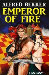 Emperor of Fire