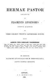 Hermae Pastor. Gr. ed. ex fragmentis Lipsiensibus A.F.C. Tischendorf. Ex ed. Patrum apostolicorum Dresseliana centum exemplis repetitum