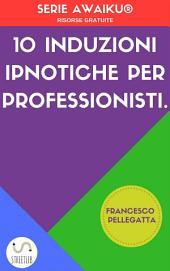 10 Induzioni ipnotiche per professionisti